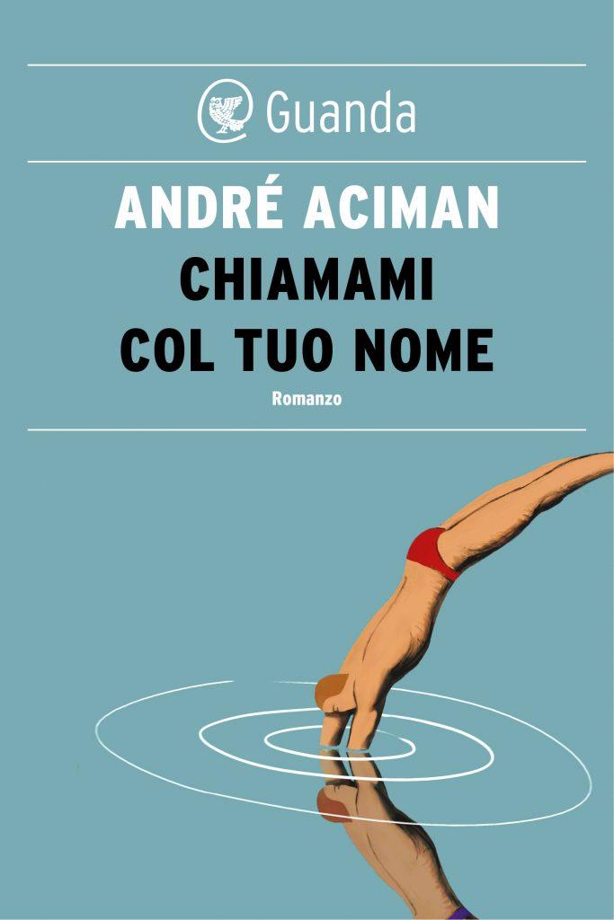"""La proposta letteraria di Gennaio: """"Chiamami col tuo nome"""" di André Aciman"""