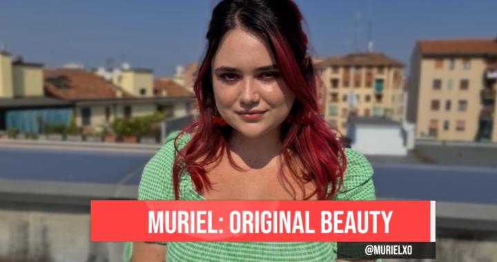 Muriel, original beauty: «L'accettazione di se stessi è un processo che dura tutta la vita»