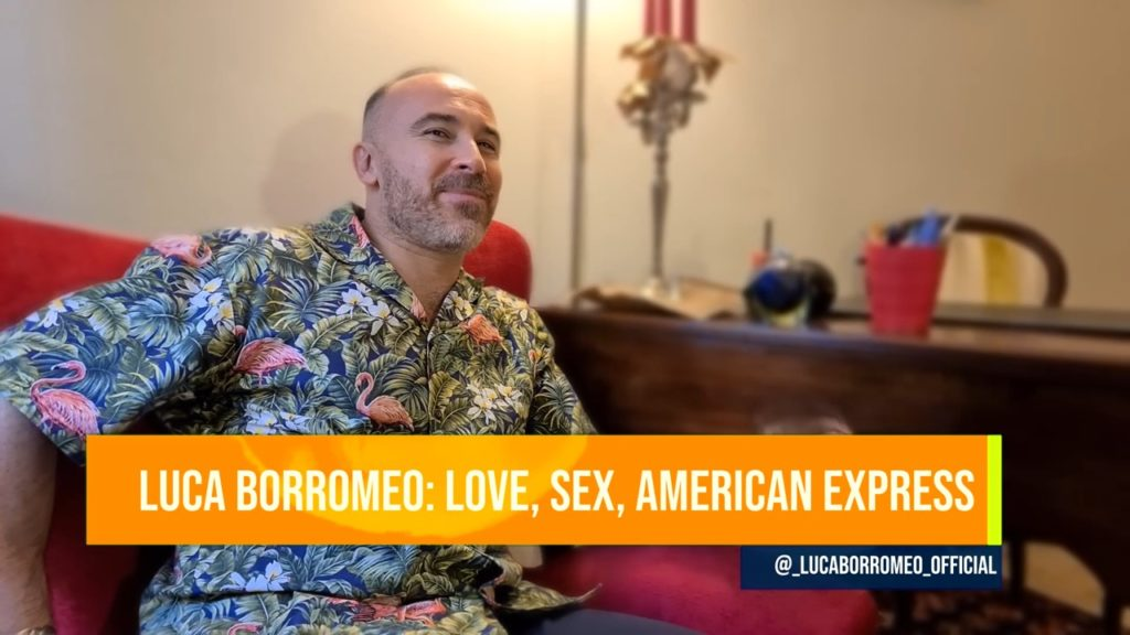 Luca Borromeo: Love, Sex, American Express. Un escort bisessuale si racconta a QweerTea Live